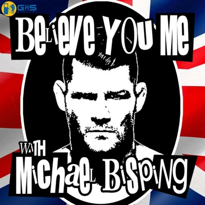 Believe You Me with Michael Bisping:GaS Digital Network