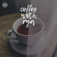 Coffee with ryarie podcast