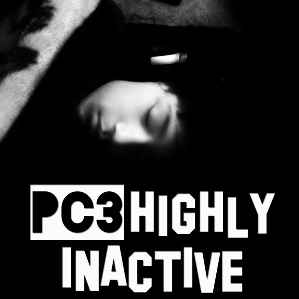 HIGHLY INACTIVE