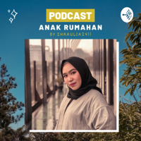 Podcast Anak Rumahan by zhraulia2411 podcast