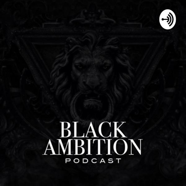 Black Ambition Podcast