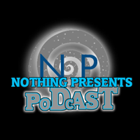 Nothing Presents... podcast