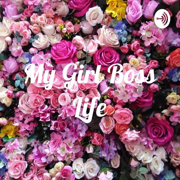 My Girl Boss Life