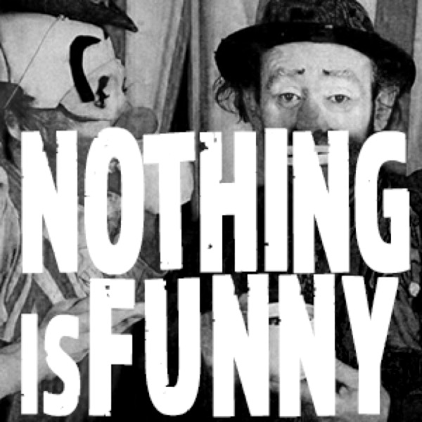 Nothing is Funny