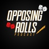 Opposing Rolls: An Almost Actual Play RPG Podcast artwork