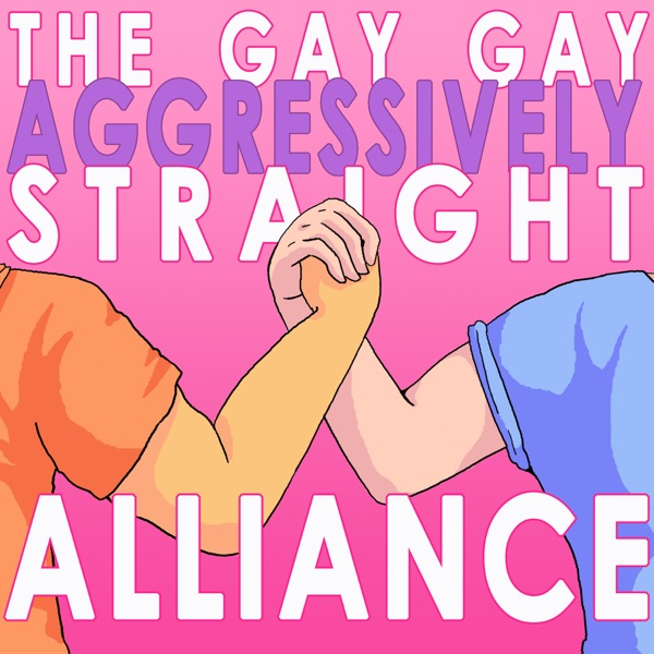 Gay Gay Aggressively Straight Alliance