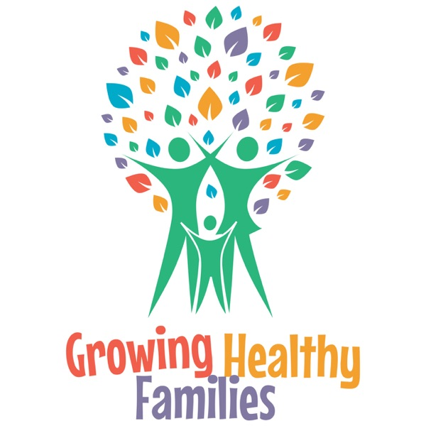 Growing Healthy Families Podcast