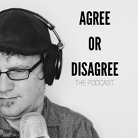 Agree or Disagree: The Podcast podcast