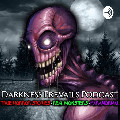 Cover image of Darkness Prevails Podcast | TRUE Horror Stories
