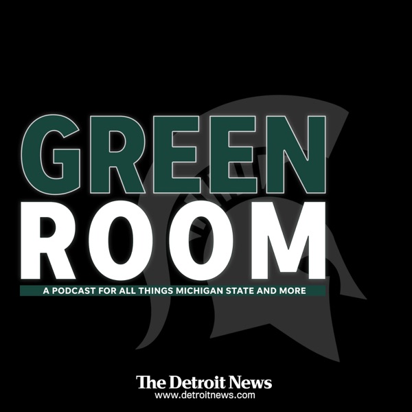Green Room - A Michigan State Spartans sports podcast by The Detroit News
