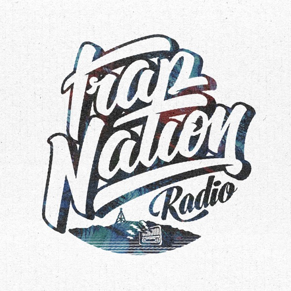 TNR #064 – The Way – Trap Nation Radio – Podcast – Podtail