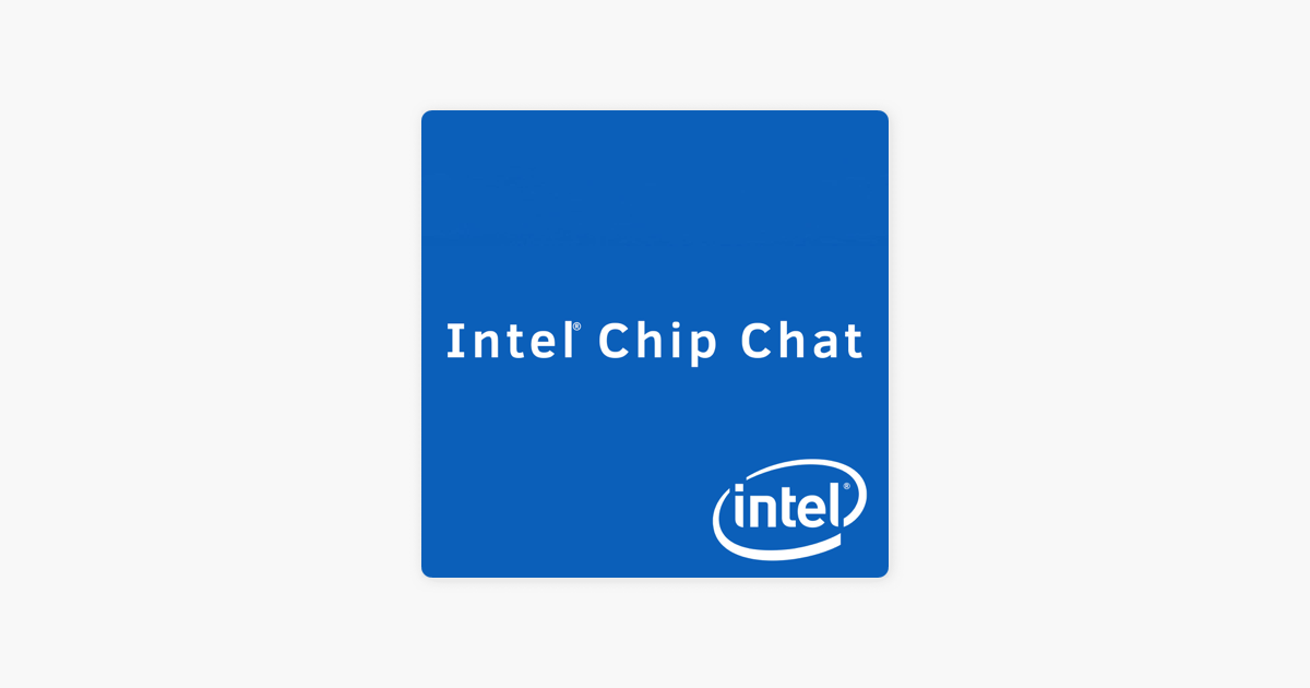 Intel Chip Chat - Archive on Apple Podcasts