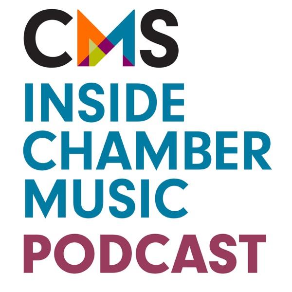 CMS Inside Chamber Music Podcast