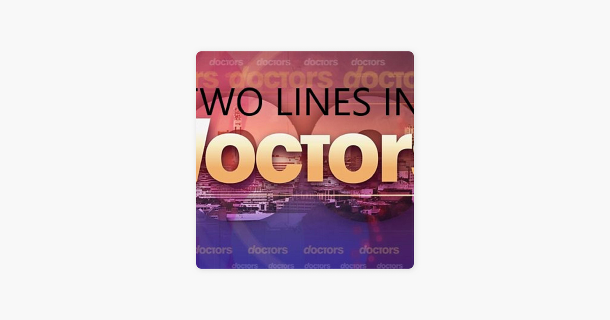 Two Lines In Doctors Podcast sur Apple Podcasts