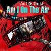 Am I On The Air?  artwork