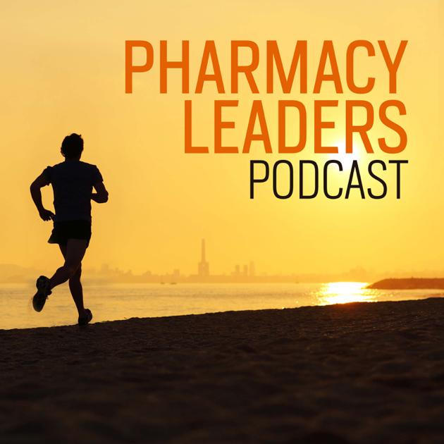 Pharmacy Leaders Podcast: Inspiring Leadership Interviews on