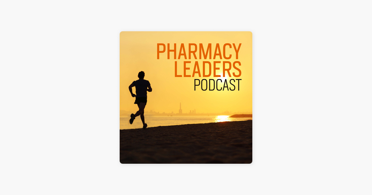 Pharmacy Leaders Podcast: Career Interviews and Advice on