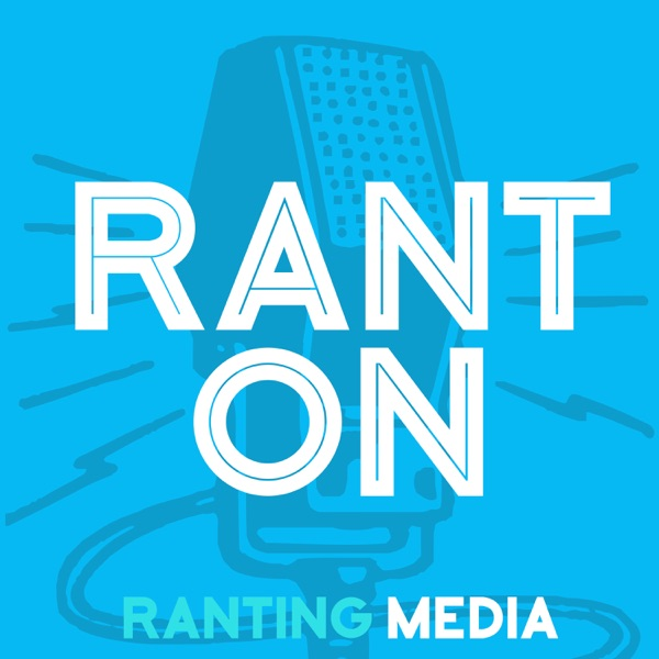 Rant On by Ranting Media
