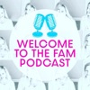 Welcome to the Fam Podcast artwork