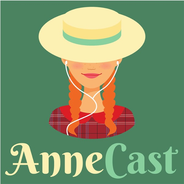 AnneCast: The Anne of Green Gables Podcast