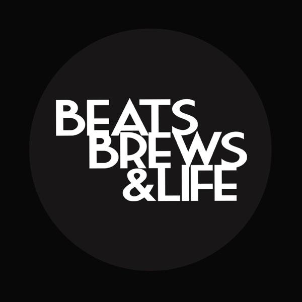 Beats Brews & Life