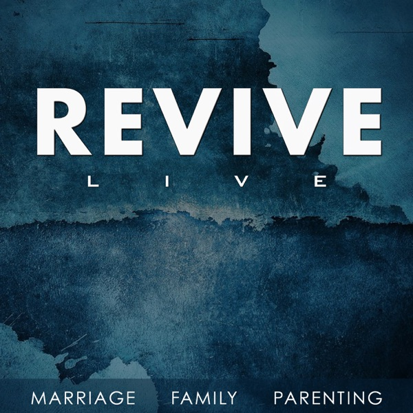 REVIVE - Marriage, Family, Parenting