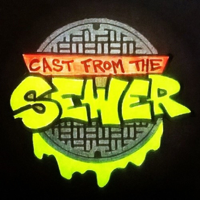 Cast From The Sewer podcast
