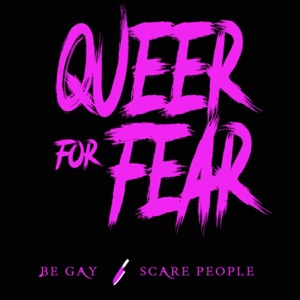 Queer for Fear