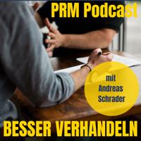 Besser verhandeln - der PRM-Podcast mit Andreas Schrader podcast