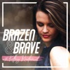 Brazen and Brave  artwork