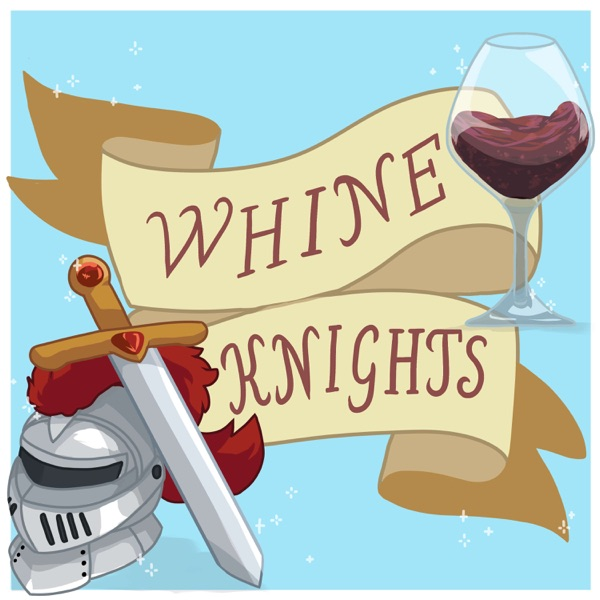 Whine Knights