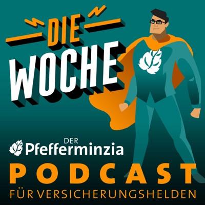 Die Woche – der Pfefferminzia Podcast für Versicherungshelden:Karen Schmidt, Lorenz Klein, Matthias Heß