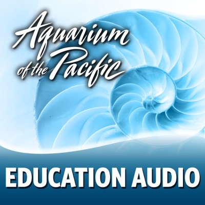Education Audio:Aquarium of the Pacific
