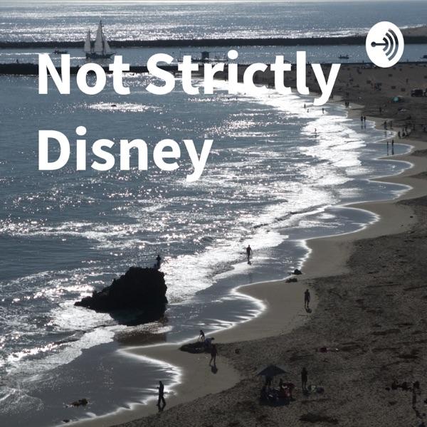 Not Strictly Disney