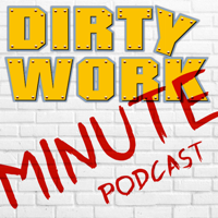 Dirty Work Minute podcast