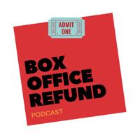 Box Office Refund Podcast podcast