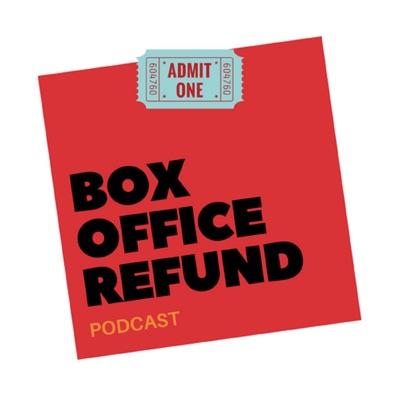 Box Office Refund Podcast