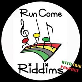 Run Come Riddims: Run Come Riddims No  4 on Apple Podcasts