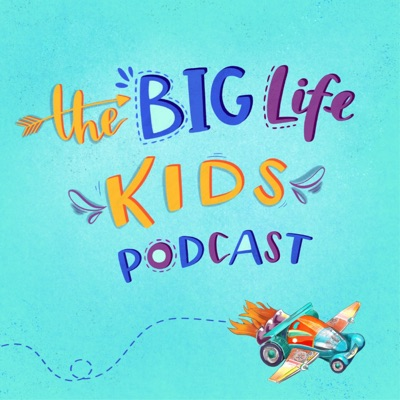 Big Life Kids Podcast:Big Life Journal