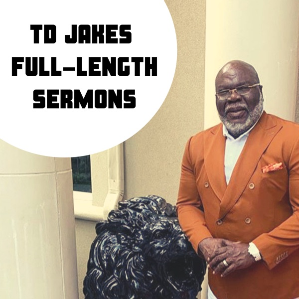 Listen To Bishop TD Jakes Full-Legnth Sermons and Interviews