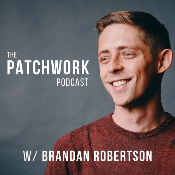 The Patchwork Podcast with Brandan Robertson