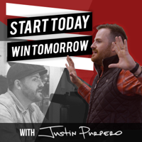 Start Today, Win Tomorrow with Justin Purpero podcast