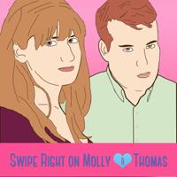Swipe Right on Molly & Thomas podcast
