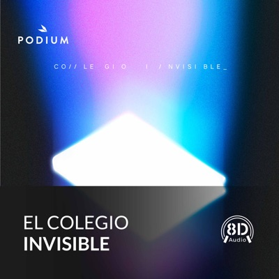 El Colegio Invisible:Podium Podcast