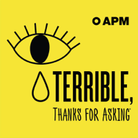 Podcast cover art for Terrible, Thanks For Asking