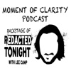 Moment of Clarity - Backstage of Redacted Tonight with Lee Camp artwork