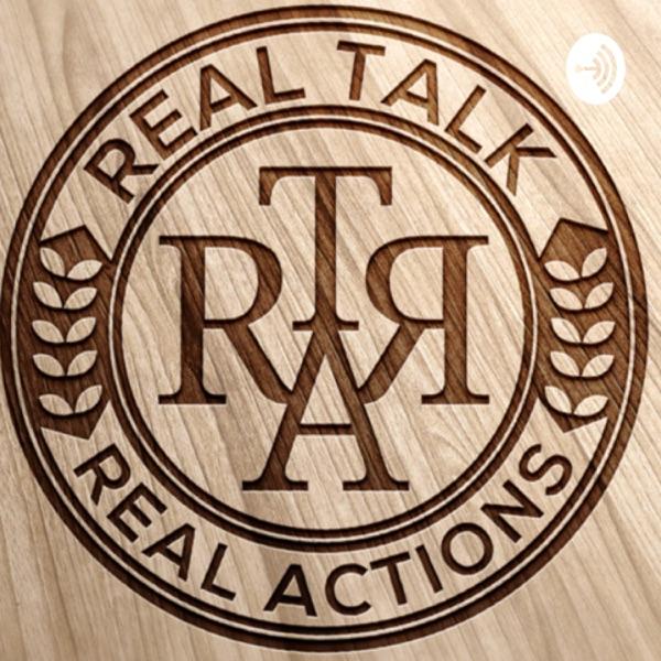 Real Talk Real Actions