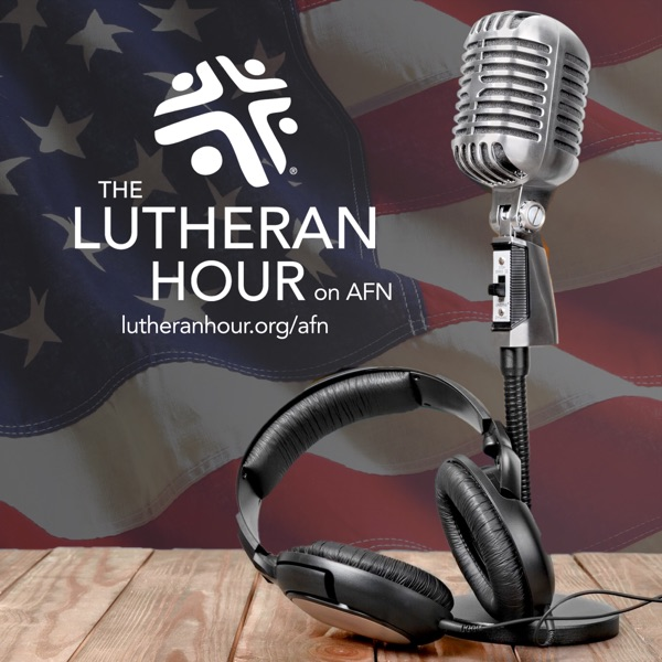 The Lutheran Hour - American Forces Network
