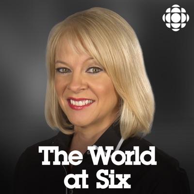 CBC News: World at Six:CBC News: World at Six