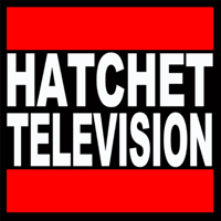 Hatchet Tv Podcast podcast